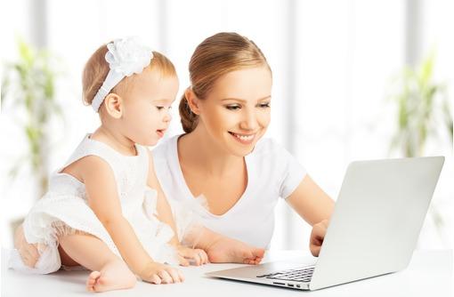 Мамам в декрете работа онлайн - Работа на дому в Севастополе